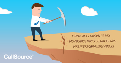 How Do I Know if my Adwords Paid Search Ads are Performing Well