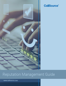 CallSource Reputation Management Guide: Learn How to Handle Your Business's Online Reputation