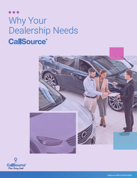 Why Your Automotive Dealership Needs CallSource to Improve and Sell More Cars