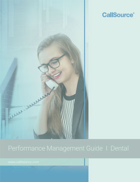 CallSource Performance Management Guide: Discover Why Performance Management is Needed at Your Dental Office