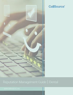 CallSource Reputation Management Guide: Learn How to Handle Your Dental Office's Online Reputation
