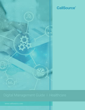 CallSource Digital Management Guide: Learn How to Effectively Use Digital Management at Your Healthcare Office