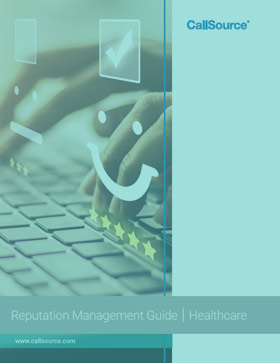 CallSource Reputation Management Guide: Learn How to Handle Your Healthcare Office's Online Reputation