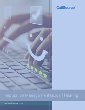 CallSource Reputation Management Guide: Learn How to Handle Your Hearing Office's Online Reputation