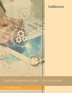 CallSource Digital Management Guide: Learn How to Effectively Use Digital Management at Your Home Services Business