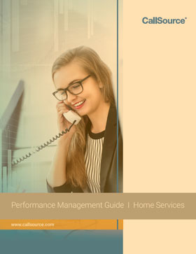 CallSource Performance Management Guide: Discover Why Performance Management is Needed at Your Home Services Business