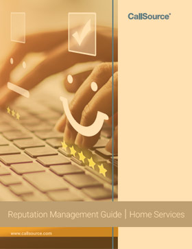 CallSource Reputation Management Guide: Learn How to Handle Your Home Services Business's Online Reputation