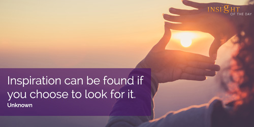 Inspiration can be found if you choose to look for it.